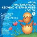 Magyarország kedvenc gyermekmeséi + dalok - 4. rész - CD